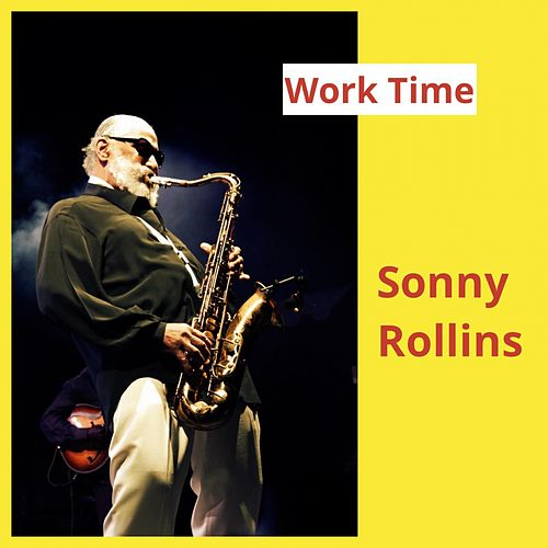 Work Time by Sonny Rollins