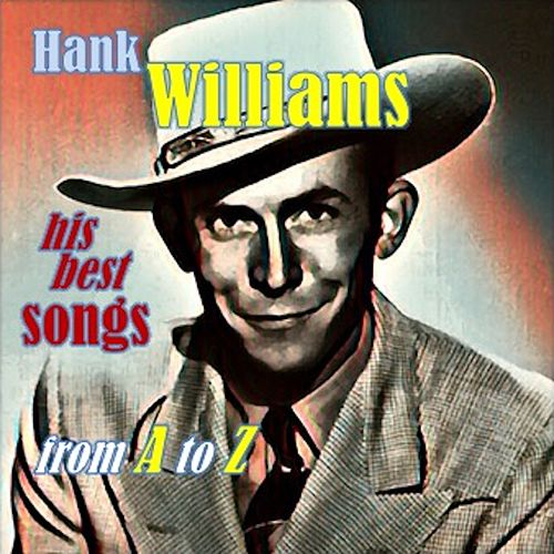 Hank Williams · His best songs from A to Z by Hank Williams