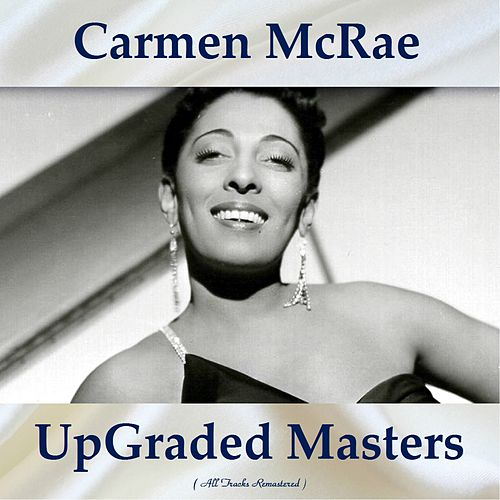 UpGraded Masters (All Tracks Remastered) by Carmen McRae