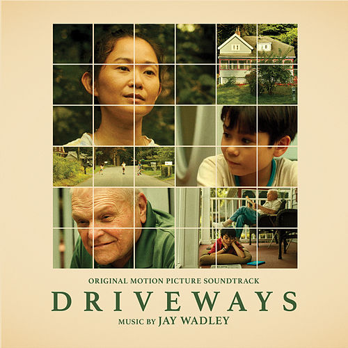 Driveways (Original Motion Picture Soundtrack) by Jay Wadley