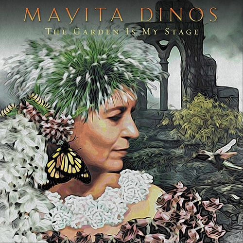 The Garden Is My Stage de Mayita Dinos