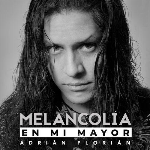 Melancolía en Mi Mayor de Adrián Florián