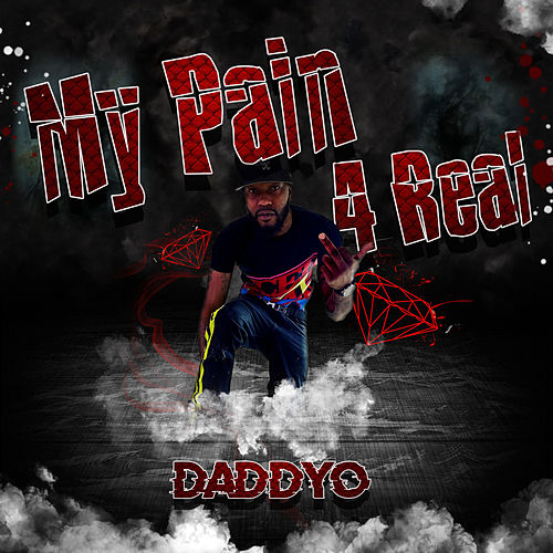 My Pain 4 Real von Daddy-O