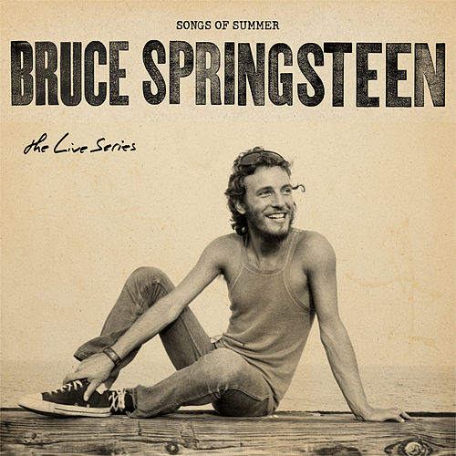 The Live Series: Songs of Summer by Bruce Springsteen