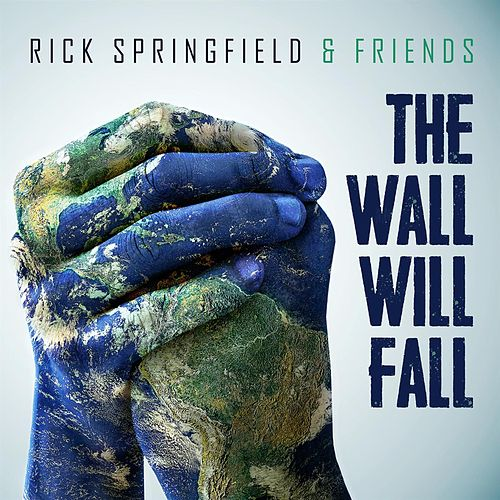 The Wall Will Fall by Rick Springfield