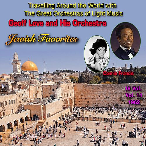 Travelling Around The World With The Great Orchestras Of Light Music - Vol. 14 : Geoff Love 'Jewish Favorite' de Geoff Love