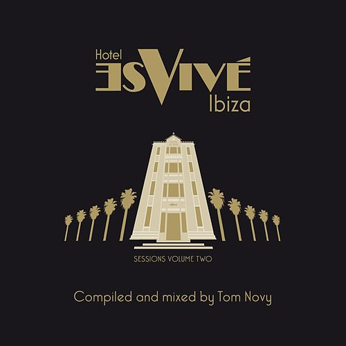 Hotel Es Vive Ibiza - Sessions, Vol. Two de Tom Novy