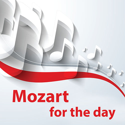 Mozart for the day by Wolfgang Amadeus Mozart