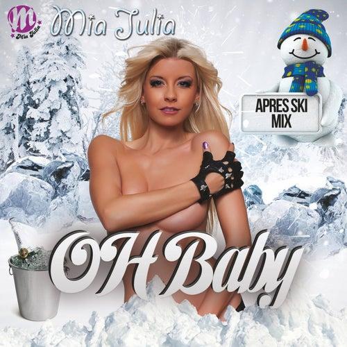 Oh Baby (Après Ski Mix) von Mia Julia