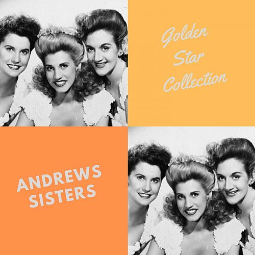 Golden Star Collection by The Andrews Sisters