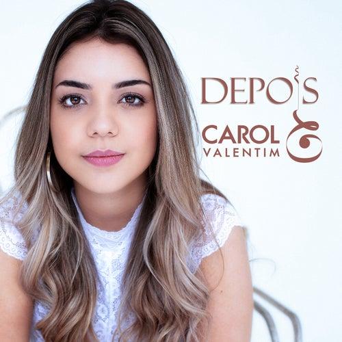 Depois de Carol Valentim