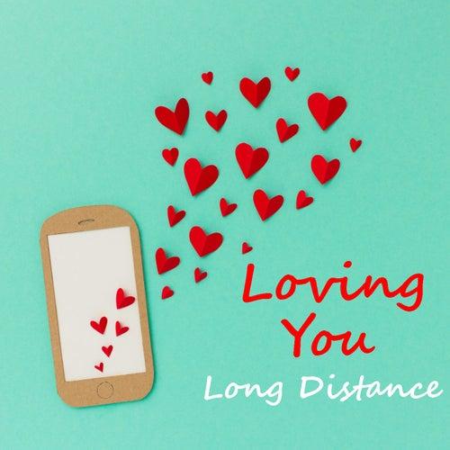Loving You Long Distance van Various Artists