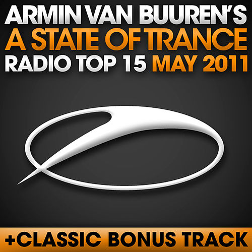 A State Of Trance Radio Top 15 - May 2011 von Various Artists