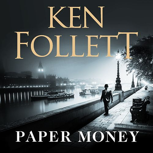 Paper Money (Unabridged) von Ken Follett