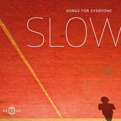 Songs for Everyone by Slow