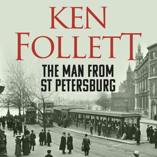 The Man From St Petersburg (Unabridged) von Ken Follett