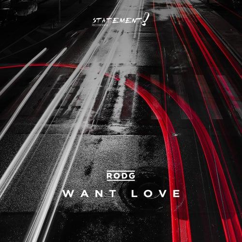 Want Love von Rod G.