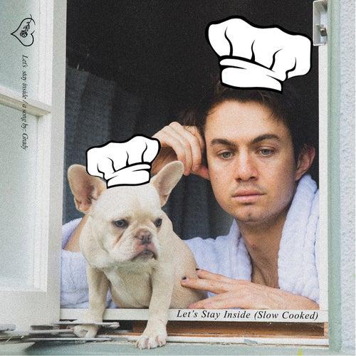 Let's Stay Inside (Slow Cooked) de Grady