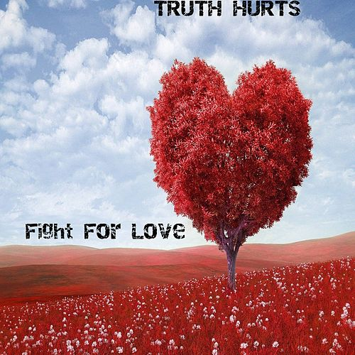 Fight For Love di Truth Hurts