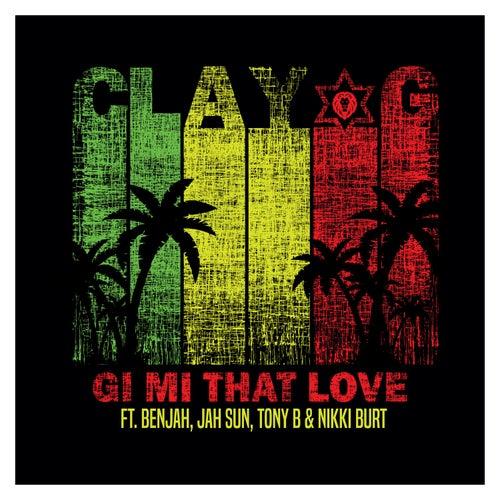 Gi Mi That Love von Clay G