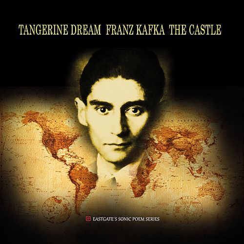 Franz Kafka The Castle de Tangerine Dream