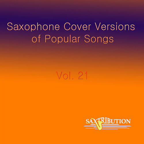 Top Songs Vol. 21 by Saxtribution