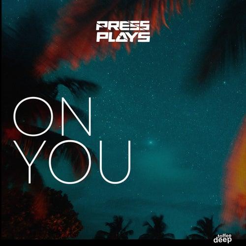 On You de PressPlays