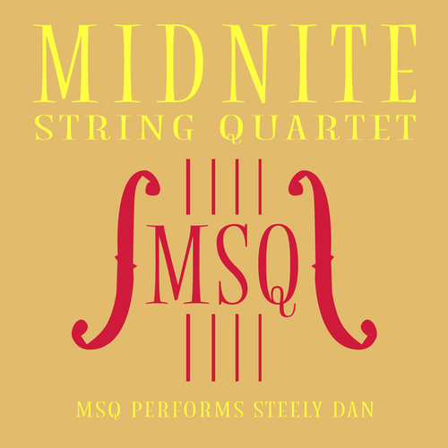 MSQ Performs Steely Dan von Midnite String Quartet