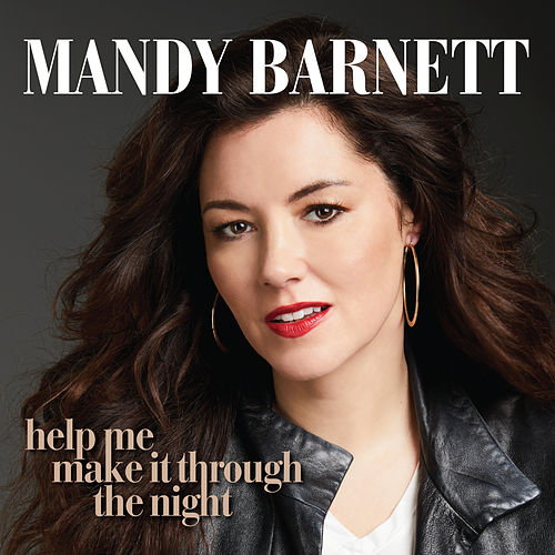 Help Me Make It Through The Night by Mandy Barnett