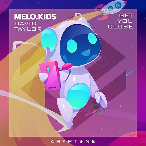 Get You Close by Melo Kids