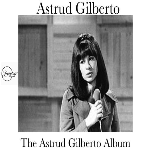 The Astrud Gilberto Album de Astrud Gilberto
