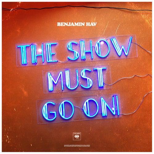 The Show Must Go On von Benjamin Hav