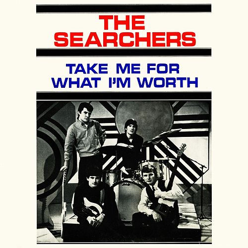 Take Me For What I'm Worth de The Searchers