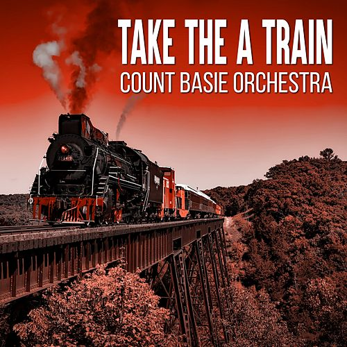 Take the a Train by Count Basie