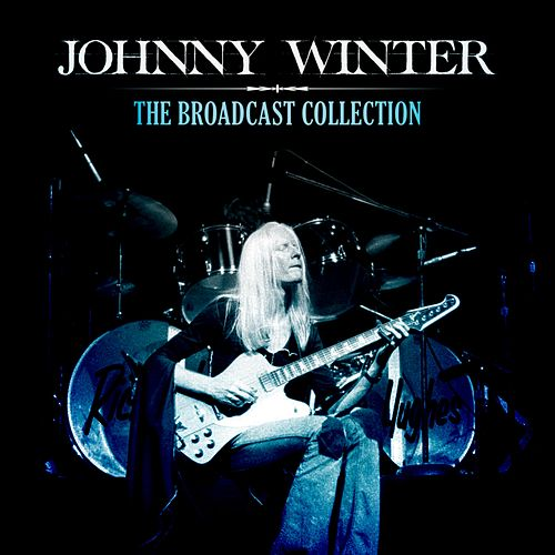 The Broadcast Collection de Johnny Winter