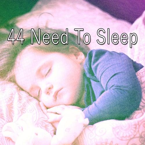 44 Need to Sle - EP de Lullaby Land