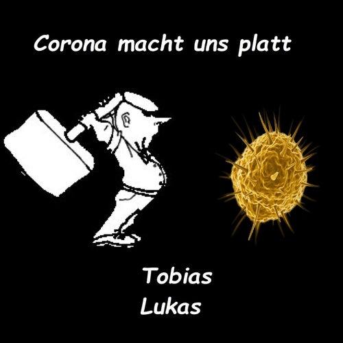 Corona macht uns platt by Tobias Lukas