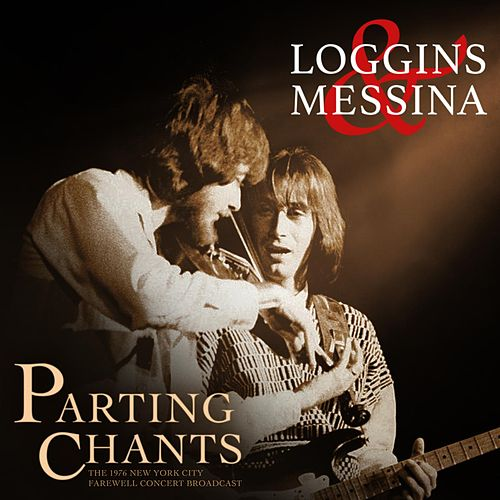 Parting Chants by Loggins & Messina