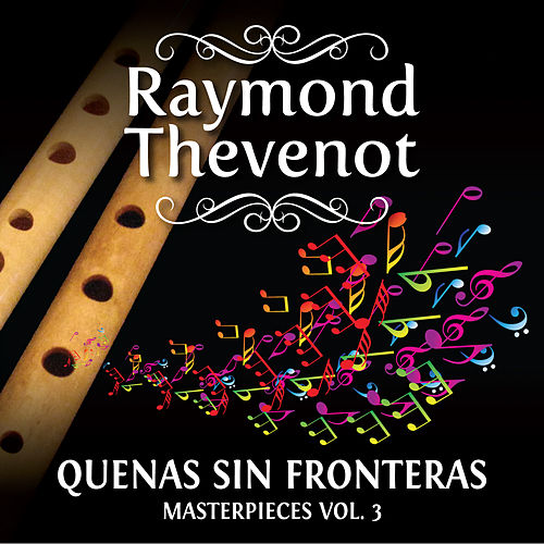 El flautista de los Andes - Masterpieces de Raymond Thevenot