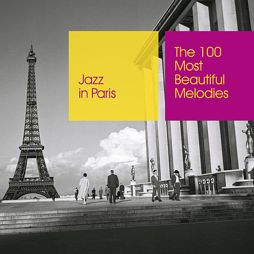 Jazz in Paris: The 100 Most Beautiful Melodies by Various Artists