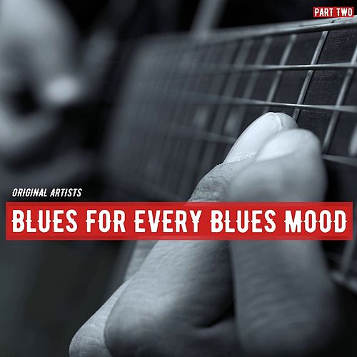 Blues for Every Blues Mood, Part Two by Various Artists