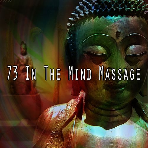 73 In the Mind Massage von Music For Meditation