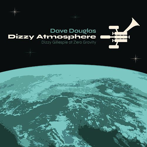 Dizzy Atmosphere by Dave Douglas