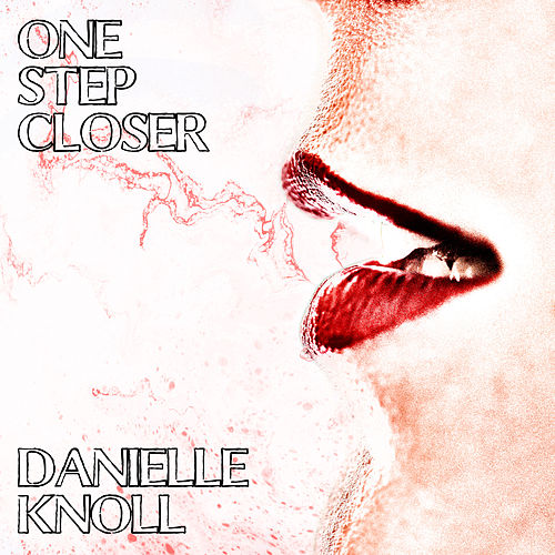 One Step Closer by Danielle Knoll