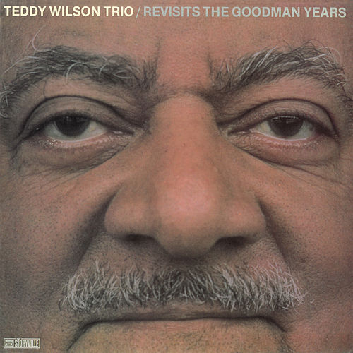 Revisits the Goodman Years de Teddy Wilson