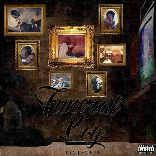Funeral Boy by I Am Jameal