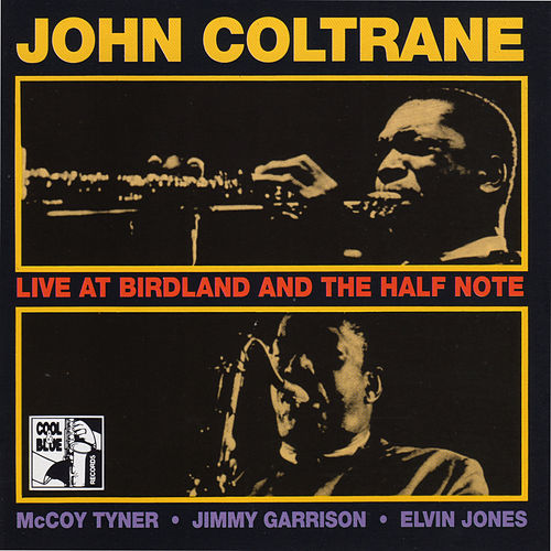 Live at Birdland and the Half Note by John Coltrane