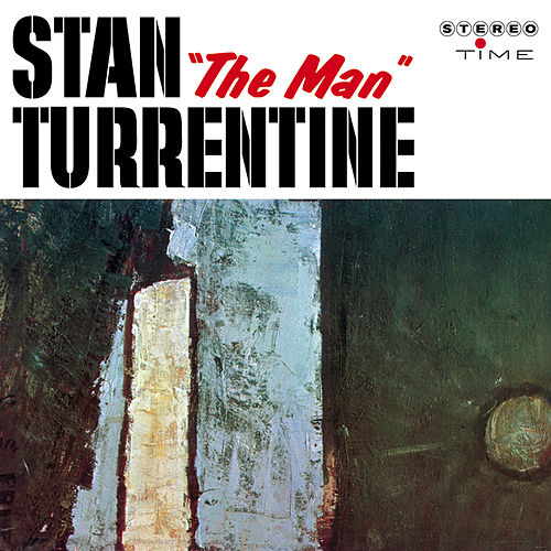 Stan 'the Man' Turrentine van Stanley Turrentine
