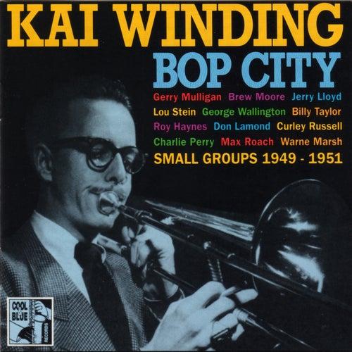 Bop City. Small Groups 1949-1951 von Kai Winding