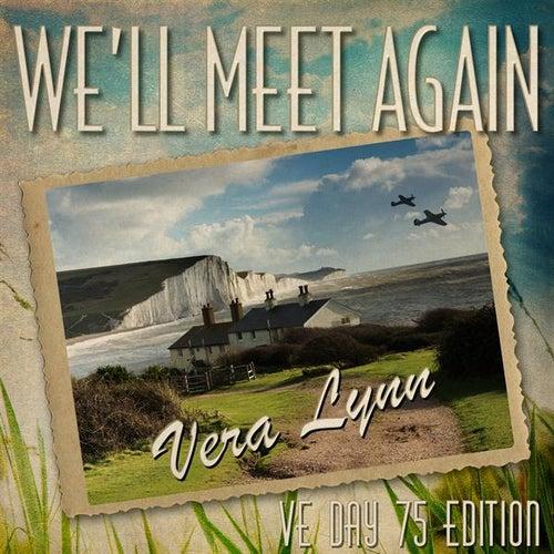 We'll Meet Again (VE Day 75 Edition) von Vera Lynn